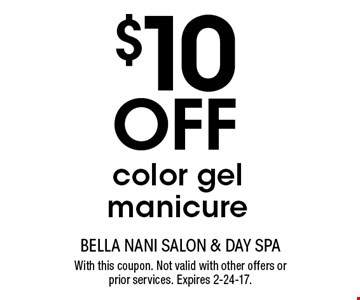 $10 Off color gel manicure. With this coupon. Not valid with other offers or prior services. Expires 2-24-17.
