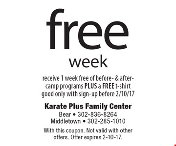 Free week. Receive 1 week free of before- & after-camp programs PLUS a FREE t-shirt good only with sign-up before 2/10/17. With this coupon. Not valid with other offers. Offer expires 2-10-17.