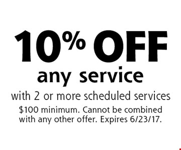 10% off any service with 2 or more scheduled services. $100 minimum. Cannot be combined with any other offer. Expires 6/23/17.