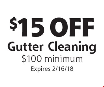$15 OFF Gutter Cleaning $100 minimum. Expires 2/16/18