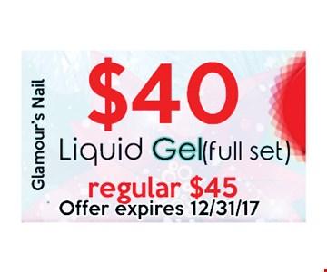 $40 Liquid Gel Full Set