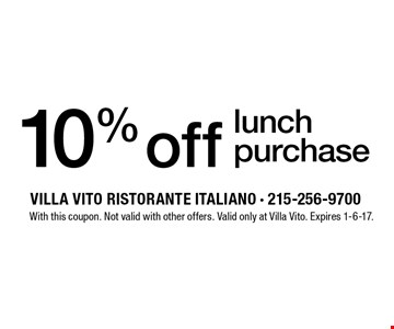 10% off lunch purchase. With this coupon. Not valid with other offers. Valid only at Villa Vito. Expires 1-6-17.