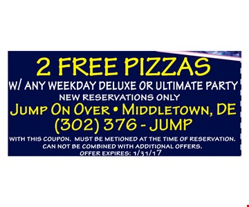 2 Free Pizzas. With any weekday deluxe or ultimate party. New reservations only. With this coupon. Must be mentioned at the time of reservation. Cannot be combined with additional offers. Offer expires 1/31/17.