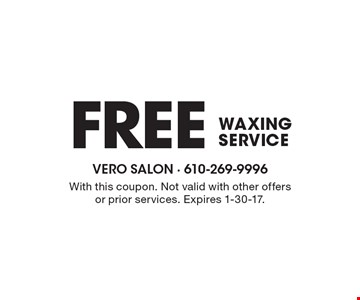 FREE WAXING SERVICE. With this coupon. Not valid with other offers or prior services. Expires 1-30-17.