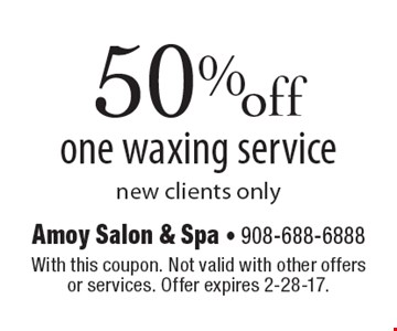50% off one waxing service. New clients only. With this coupon. Not valid with other offers or services. Offer expires 2-28-17.