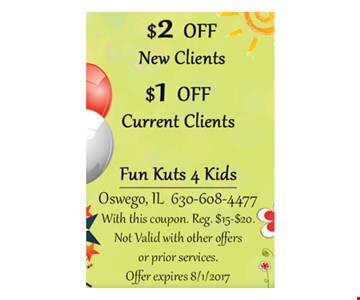 $2 off new clients or $1 off current clients.