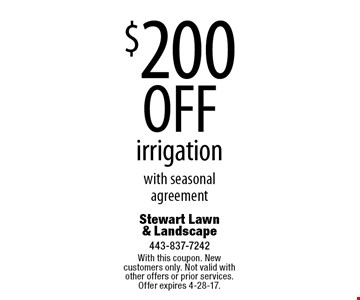 $200 OFF irrigation with seasonal agreement. With this coupon. New customers only. Not valid with other offers or prior services. Offer expires 4-28-17.