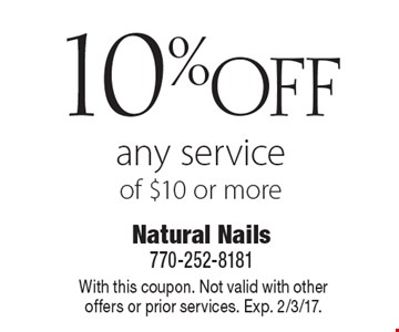 10% off any service of $10 or more. With this coupon. Not valid with other offers or prior services. Exp. 2/3/17.
