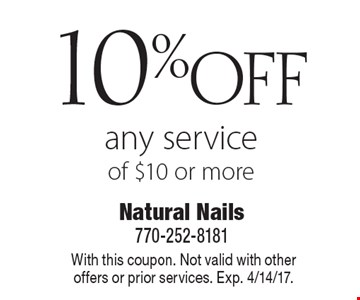 10% off any service of $10 or more. With this coupon. Not valid with other offers or prior services. Exp. 4/14/17.