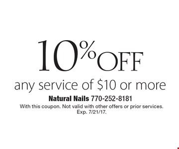 10% off any service of $10 or more. With this coupon. Not valid with other offers or prior services. Exp. 7/21/17.