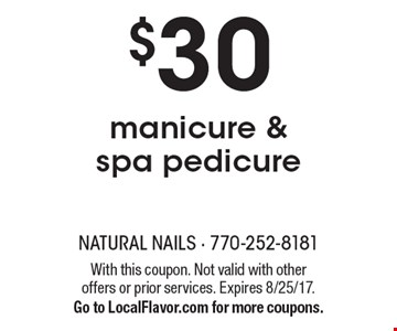 $30 manicure & spa pedicure. With this coupon. Not valid with other offers or prior services. Expires 8/25/17. Go to LocalFlavor.com for more coupons.