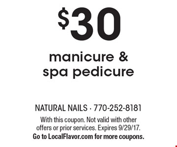 $30 manicure & spa pedicure. With this coupon. Not valid with other offers or prior services. Expires 9/29/17. Go to LocalFlavor.com for more coupons.