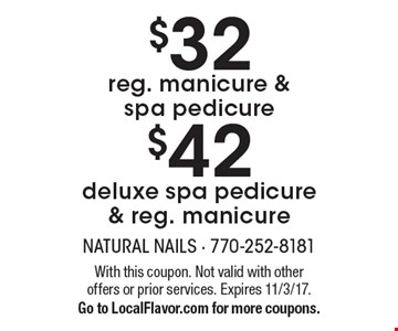 $32. Reg. manicure & spa pedicure. $42. Deluxe spa pedicure & reg. manicure. With this coupon. Not valid with other offers or prior services. Expires 11/3/17. Go to LocalFlavor.com for more coupons.