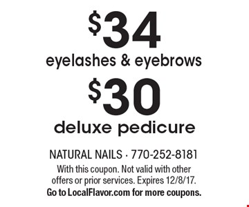 $34 eyelashes & eyebrows. $30 deluxe pedicure. With this coupon. Not valid with other offers or prior services. Expires 12/8/17. Go to LocalFlavor.com for more coupons.
