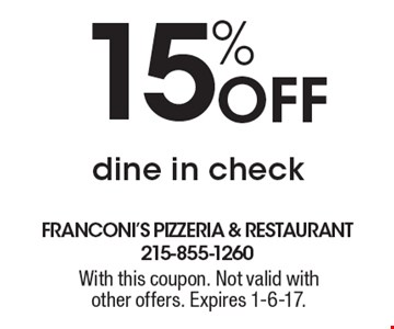 15% Off dine in check. With this coupon. Not valid with other offers. Expires 1-6-17.