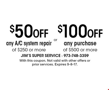 $50 OFF any A/C system repair of $250 or more. $100 OFF any purchase of $500 or more. With this coupon. Not valid with other offers or prior services. Expires 9-8-17.