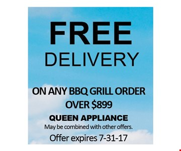 Free Delivery on any BBQ Grill Order Over $899