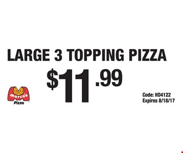 $11.99 LARGE 3 TOPPING PIZZA