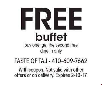 Free buffet. Buy one, get the second free. Dine in only. With coupon. Not valid with other offers or on delivery. Expires 2-10-17.