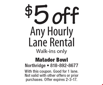 $5 off Any Hourly Lane Rental Walk-ins only. With this coupon. Good for 1 lane.Not valid with other offers or prior purchases. Offer expires 2-3-17.