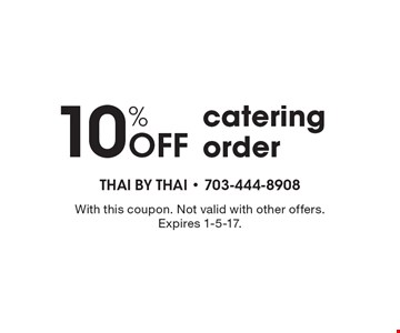 10% Off catering order. With this coupon. Not valid with other offers.Expires 1-5-17.