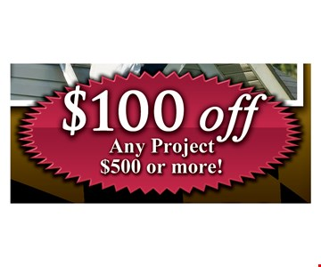 $100 Off Any Project $500 Or More!