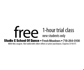 Free 1-hour trial class. New students only. With this coupon. Not valid with other offers or prior purchases. Expires 3/10/17.