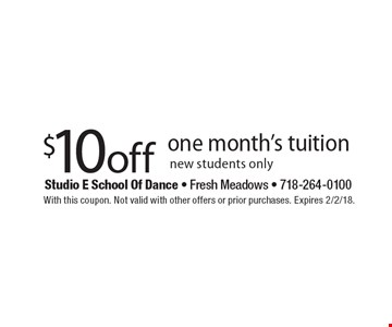 $10 Off One Month's Tuition. New students only. With this coupon. Not valid with other offers or prior purchases. Expires 2/2/18.