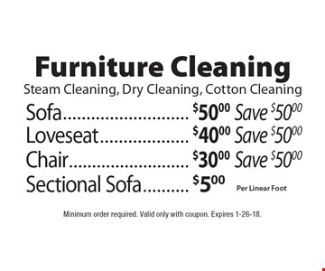 Furniture cleaning steam cleaning, dry cleaning, cotton cleaning. Minimum order required. Valid only with coupon. Expires 1-26-18.
