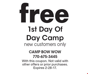 Free 1st Day Of Day Camp. New customers only. With this coupon. Not valid with other offers or prior purchases. Expires 2-28-17.