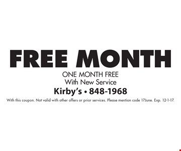 Free Month. One Month Free With New Service. With this coupon. Not valid with other offers or prior services. Please mention code 17June. Exp. 12-1-17.