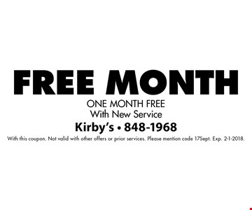 Free Month One Month Free With New Service. With this coupon. Not valid with other offers or prior services. Please mention code 17Sept. Exp. 2-1-2018.