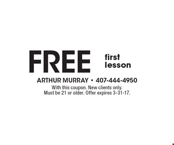 Free first lesson. With this coupon. New clients only. Must be 21 or older. Offer expires 3-31-17.