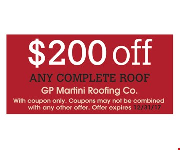 $200 Off any complete roof. With coupon only. Coupons may not be combined with any other offer. Offer expires 12/31/17.