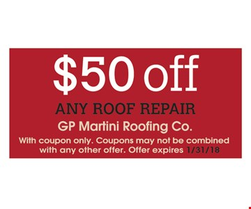 $50 Off any roof repair. expires 1/31/18