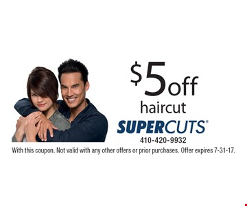 $5 off haircut. With this coupon. Not valid with any other offers or prior purchases. Offer expires 7-31-17.
