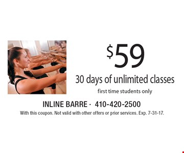 $59 for 30 days of unlimited classes. First time students only. With this coupon. Not valid with other offers or prior services. Exp. 7-31-17.