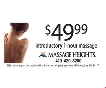$49.99 introductory 1-hour massage. With this coupon. Not valid with other offers or prior services. Offer expires 10-31-17.