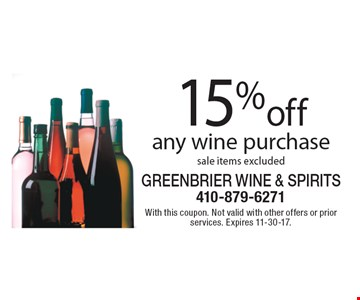 15% off any wine purchase sale items excluded. With this coupon. Not valid with other offers or prior services. Expires 11-30-17.