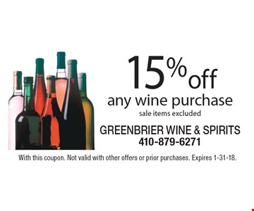 15% off any wine purchase sale items excluded. With this coupon. Not valid with other offers or prior purchases. Expires 1-31-18.