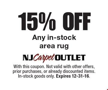 15% off any in-stock area rug. With this coupon. Not valid with other offers, prior purchases, or already discounted items. In-stock goods only. Expires 12-31-16.