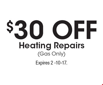 $30 Off Heating Repairs (Gas Only). Expires 2 -10-17.