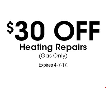 $30 off heating repairs (Gas only). Expires 4-7-17.
