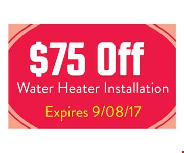 $75 off water heater installation