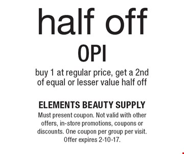 Half off OPI. Buy 1 at regular price, get a 2nd of equal or lesser value half off. Must present coupon. Not valid with other offers, in-store promotions, coupons or discounts. One coupon per group per visit. Offer expires 2-10-17.