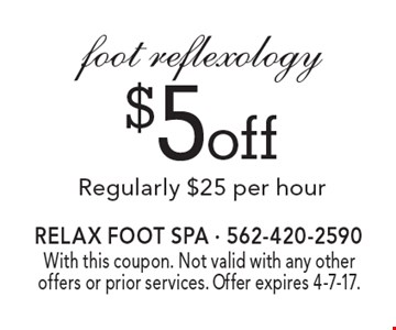 $5 off foot reflexology. Regularly $25 per hour. With this coupon. Not valid with any other offers or prior services. Offer expires 4-7-17.