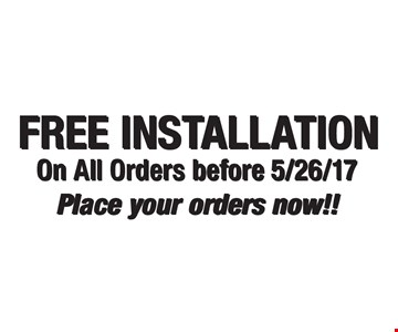 Free Installation On All Orders before 5/26/17. Place your orders now!