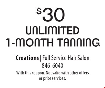 $30 unlimited 1-month tanning. With this coupon. Not valid with other offers or prior services.