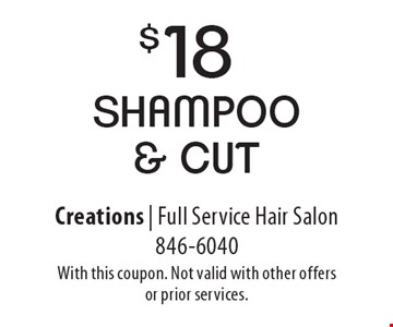 $18 shampoo & cut. With this coupon. Not valid with other offers or prior services.
