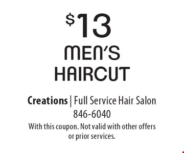 $13 Men's Haircut. With this coupon. Not valid with other offers or prior services.
